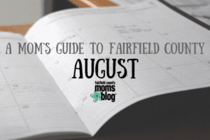 August moms guide to fairfield county