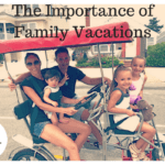 The Importance of Family Vacations