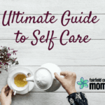 Ultimate Guide to Self Care