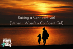 Raising a Confident Girl (When I Wasn't A Confident Girl)