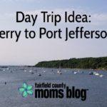 Day Trip Idea: Ferry to Port Jefferson