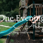 One Evening With Abby {A Photo Essay Series}