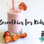 Healthy Eating Mom Hack: Smoothies for Kids!
