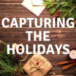 Capturing the Holidays