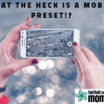 What the Heck is a Mobile Preset?