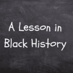 A Lesson in Black History
