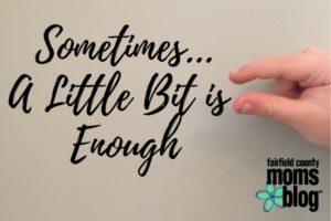 Sometimes... A Little Bit is Enough