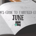 A Mom's Guide to Fairfield County :: June 2019