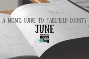 June Fairfield County Events and Activities Connecticut