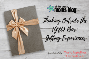 gifting experiences fairfield county moms blog